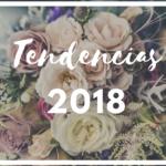 ¿Caeremos en las tendencias del 2018? :: 10 tendencias que sí o sí vamos a ver